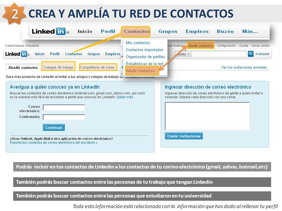 Podrás incluir en tus contactos de Linkedin a los contactos de tu correo electrónico (gmail, yahoo, hotmail,etc) También podrás buscar contactos entre