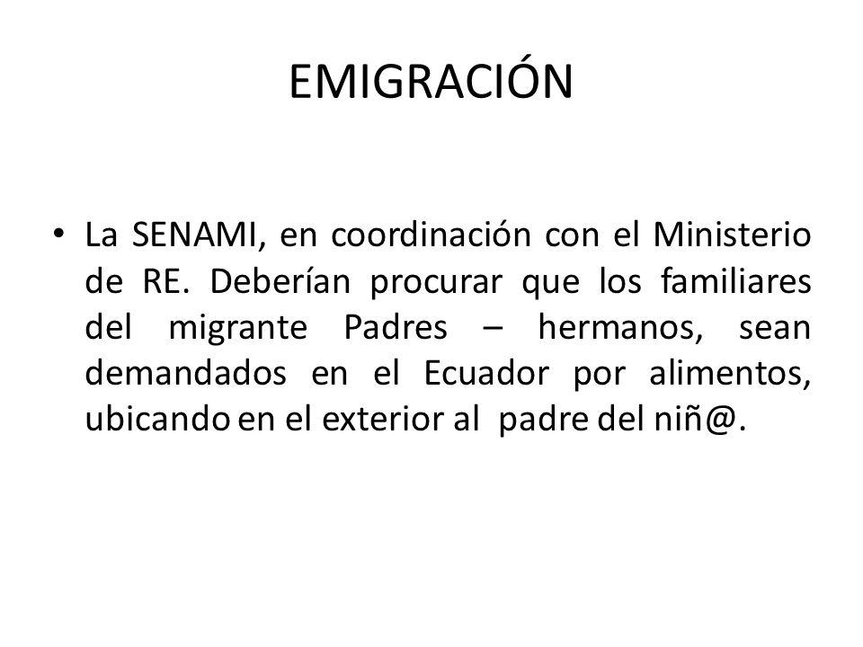 EMIGRACIÓN La SENAMI, en coordinación con el Ministerio de RE.