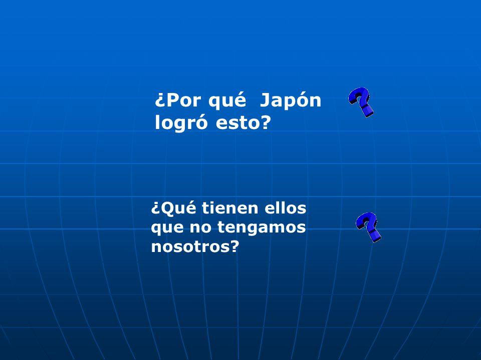 ¿Por qué Japón logró esto? ¿Qué tienen ellos que no tengamos nosotros?