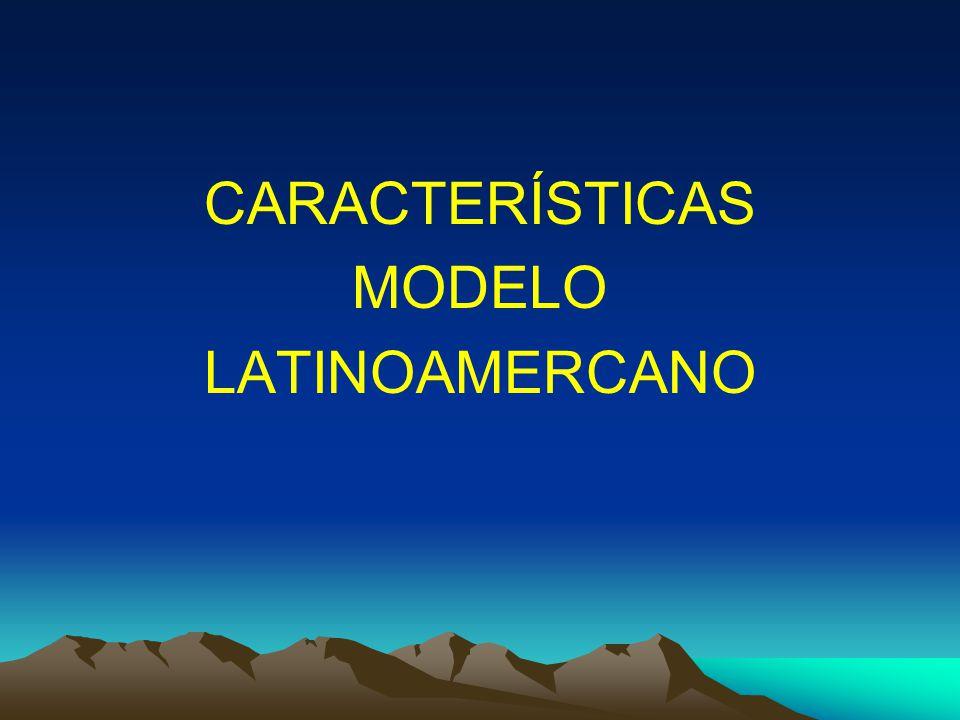 CARACTERÍSTICAS MODELO LATINOAMERCANO