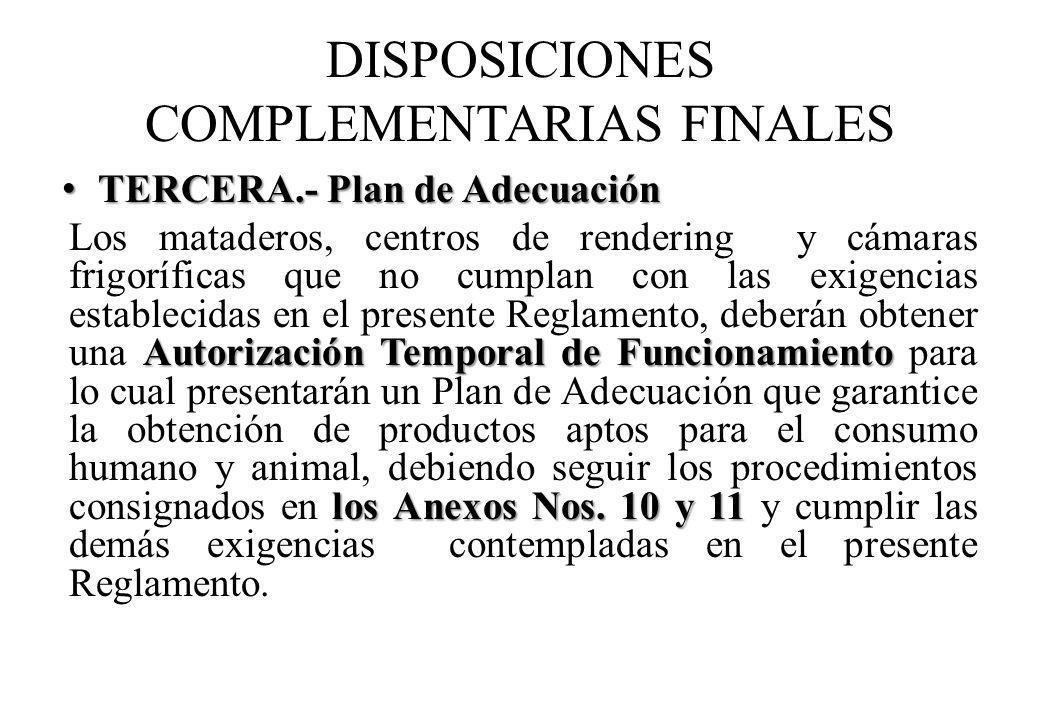 DISPOSICIONES COMPLEMENTARIAS FINALES TERCERA.- Plan de Adecuación TERCERA.- Plan de Adecuación Autorización Temporal de Funcionamiento los Anexos Nos.