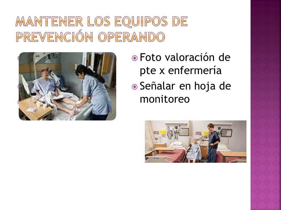 Foto de colocación de venda Medias cni Foto valoración de pte x enfermería Señalar en hoja de monitoreo