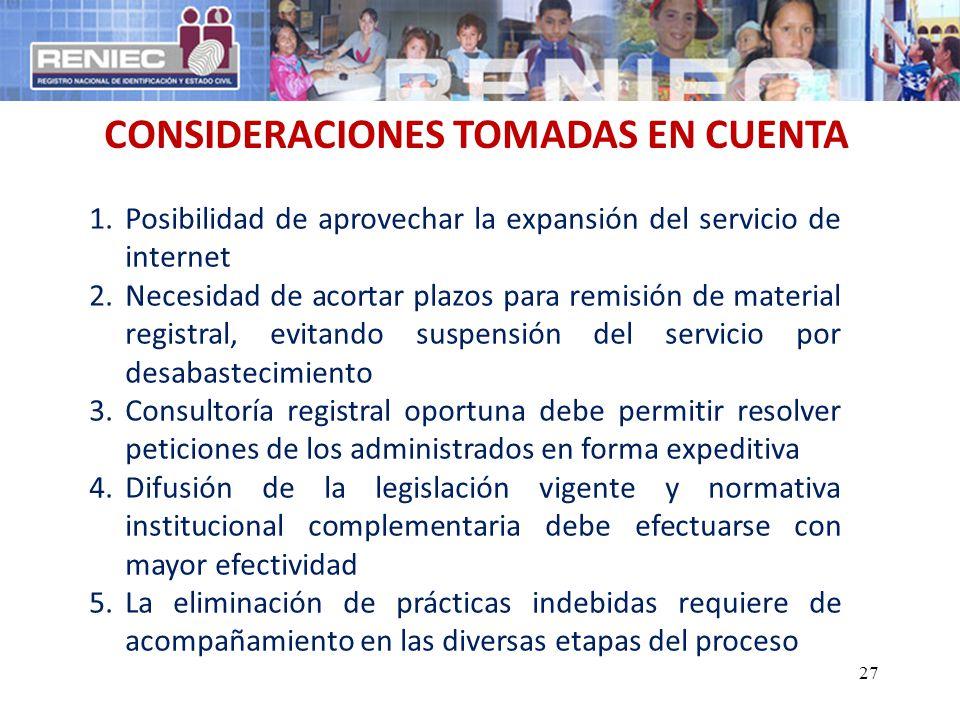 CONSIDERACIONES TOMADAS EN CUENTA 1.Posibilidad de aprovechar la expansión del servicio de internet 2.Necesidad de acortar plazos para remisión de mat