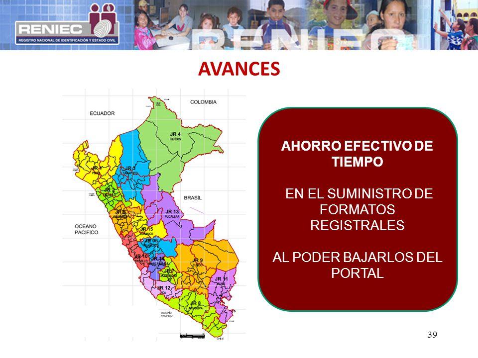 39 AVANCES AHORRO EFECTIVO DE TIEMPO EN EL SUMINISTRO DE FORMATOS REGISTRALES AL PODER BAJARLOS DEL PORTAL