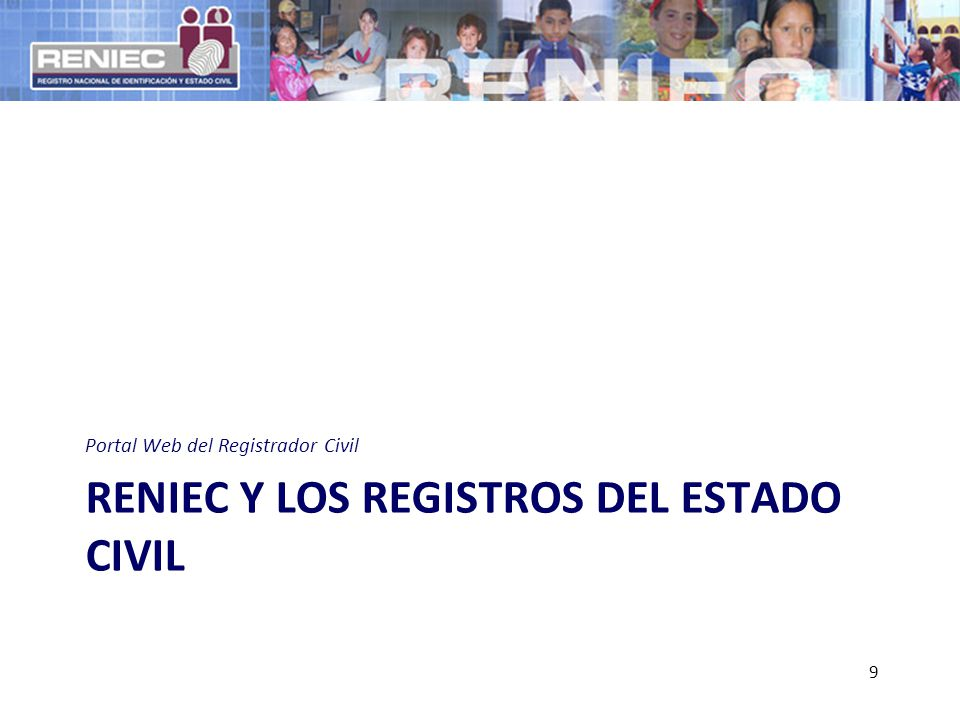 RENIEC Y LOS REGISTROS DEL ESTADO CIVIL Portal Web del Registrador Civil 9