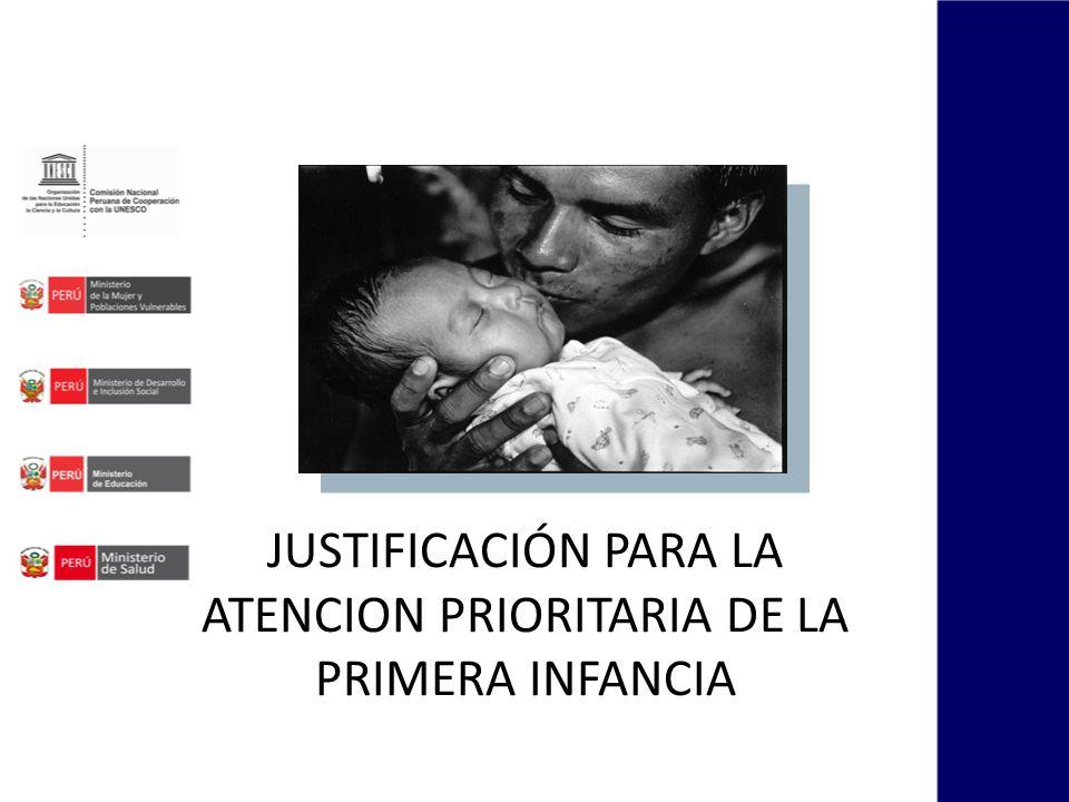 JUSTIFICACIÓN PARA LA ATENCION PRIORITARIA DE LA PRIMERA INFANCIA