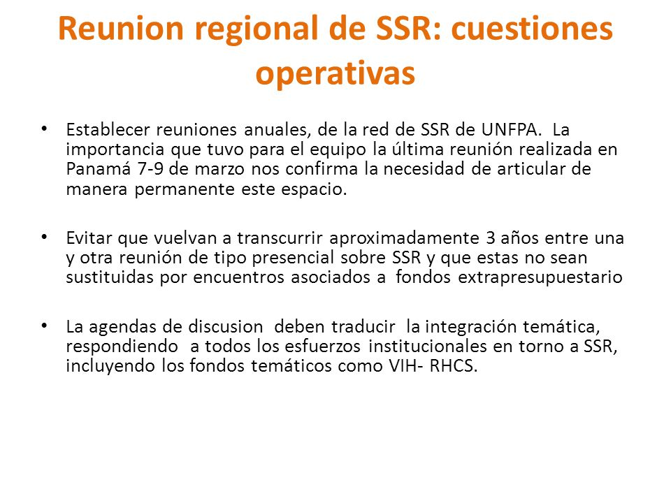 Reunion regional de SSR: cuestiones operativas Establecer reuniones anuales, de la red de SSR de UNFPA.