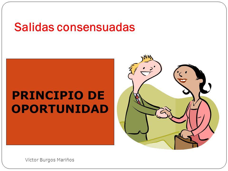 Salidas consensuadas Víctor Burgos Mariños PRINCIPIO DE OPORTUNIDAD