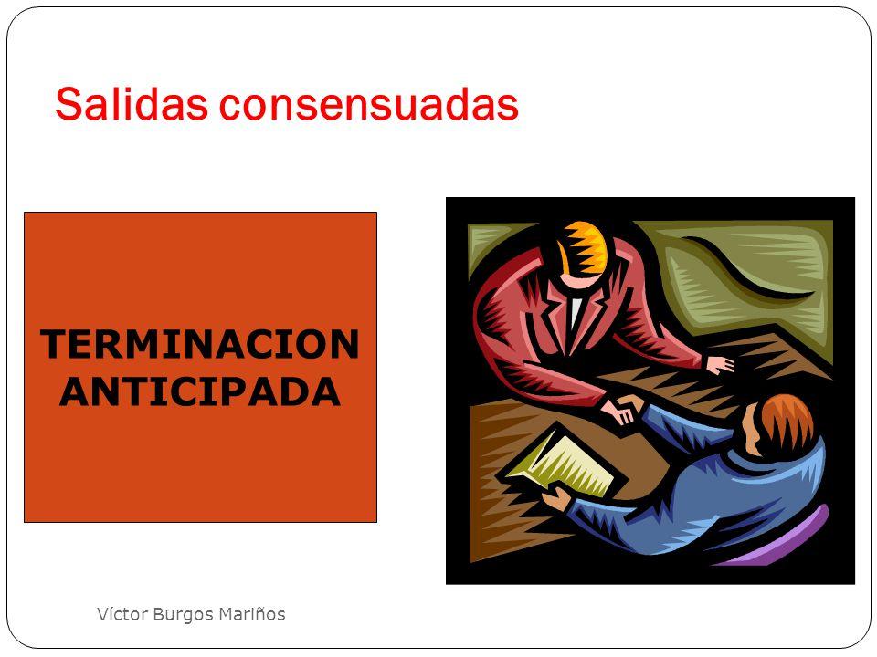 Salidas consensuadas Víctor Burgos Mariños TERMINACION ANTICIPADA