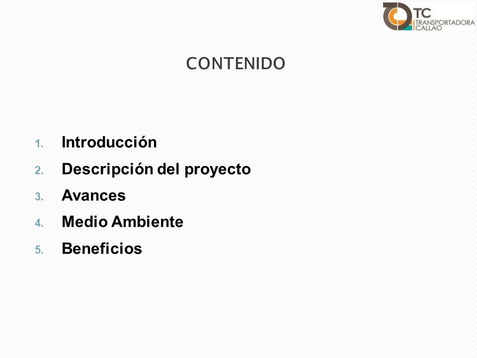 1. Introducción 2. Descripción del proyecto 3. Avances 4. Medio Ambiente 5. Beneficios