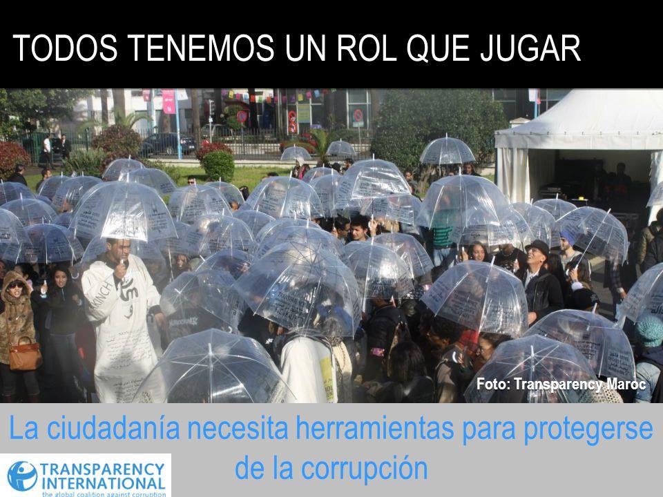 TODOS TENEMOS UN ROL QUE JUGAR La ciudadanía necesita herramientas para protegerse de la corrupción Foto: Transparency Maroc