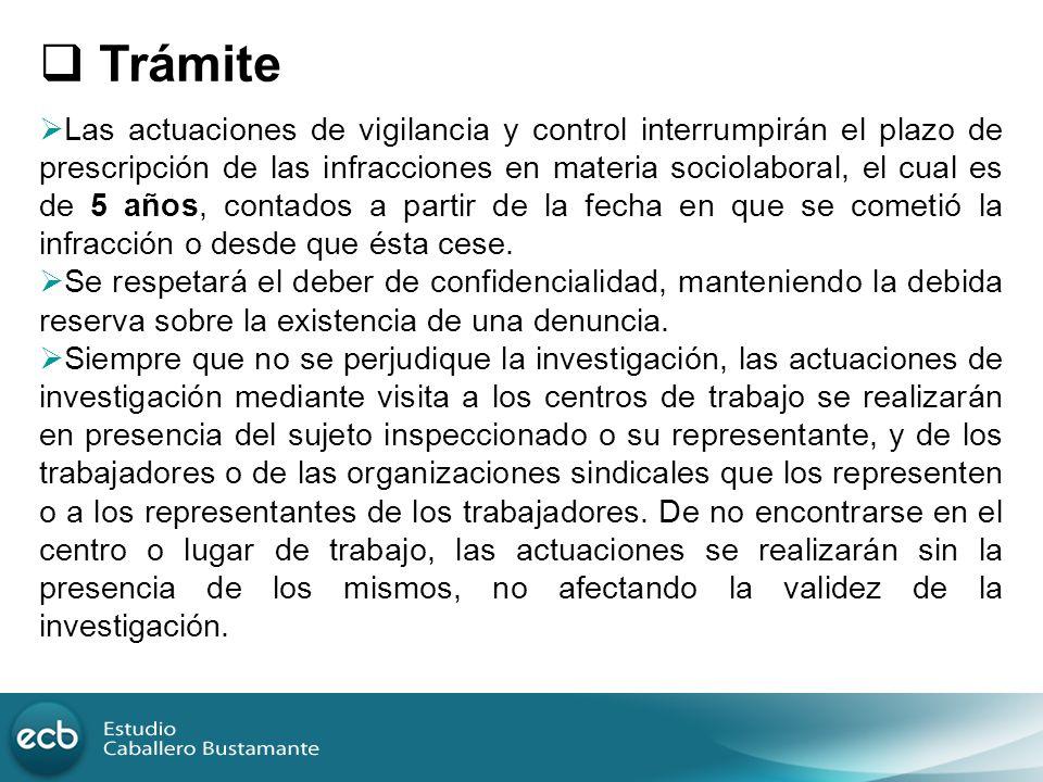 Trámite Las actuaciones de vigilancia y control interrumpirán el plazo de prescripción de las infracciones en materia sociolaboral, el cual es de 5 añ