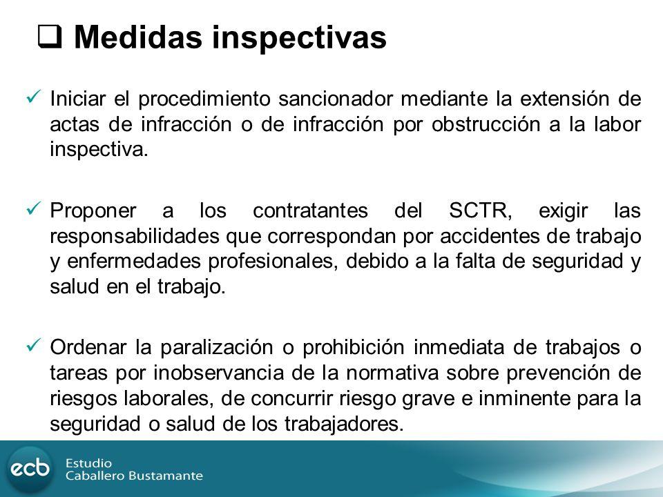 Iniciar el procedimiento sancionador mediante la extensión de actas de infracción o de infracción por obstrucción a la labor inspectiva. Proponer a lo