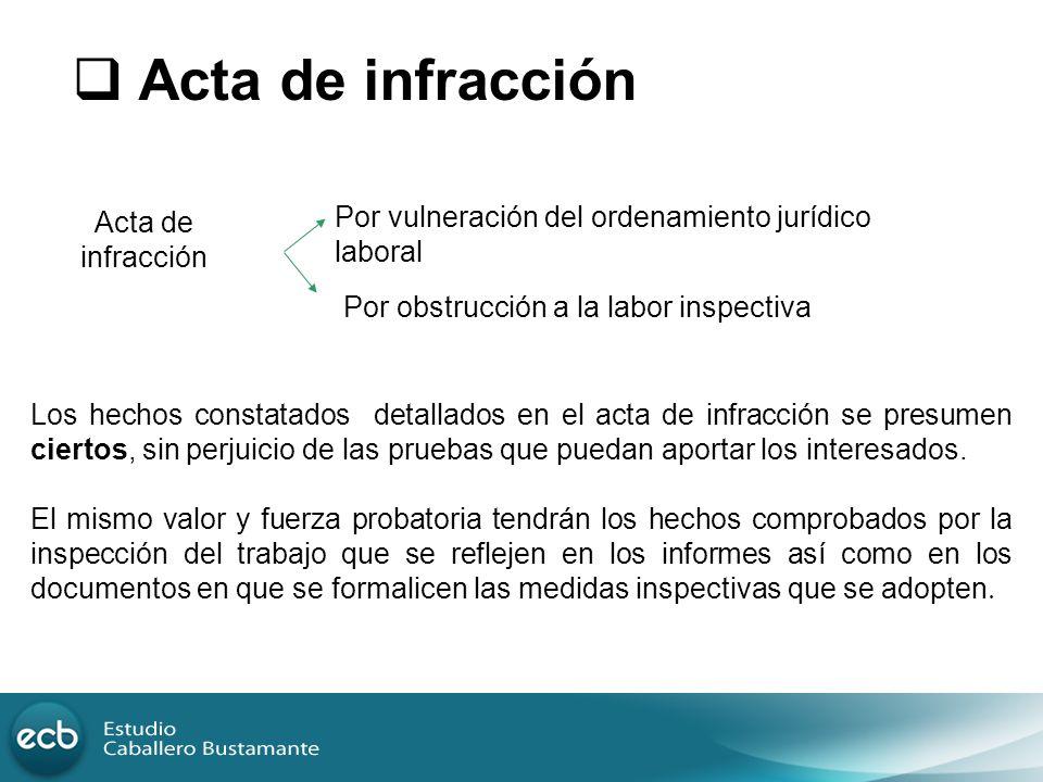 Acta de infracción Por vulneración del ordenamiento jurídico laboral Por obstrucción a la labor inspectiva Los hechos constatados detallados en el act