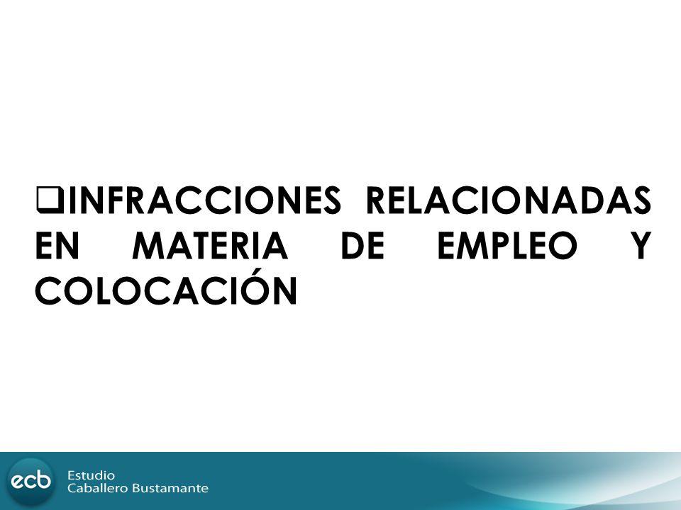INFRACCIONES RELACIONADAS EN MATERIA DE EMPLEO Y COLOCACIÓN