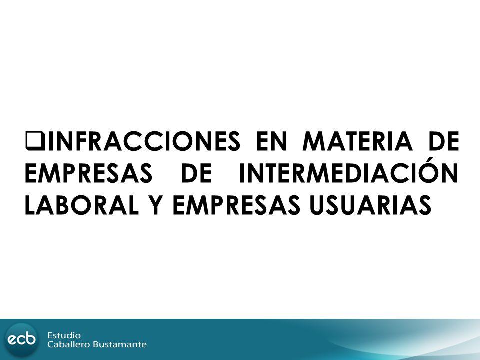 INFRACCIONES EN MATERIA DE EMPRESAS DE INTERMEDIACIÓN LABORAL Y EMPRESAS USUARIAS
