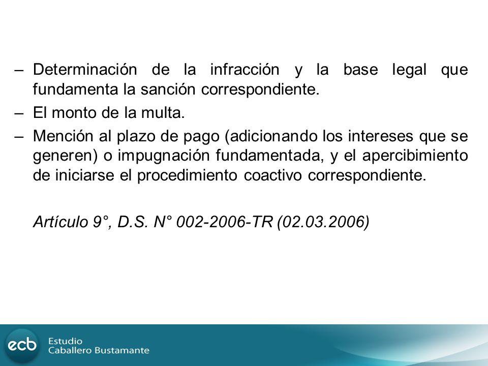 –Determinación de la infracción y la base legal que fundamenta la sanción correspondiente. –El monto de la multa. – Mención al plazo de pago (adiciona