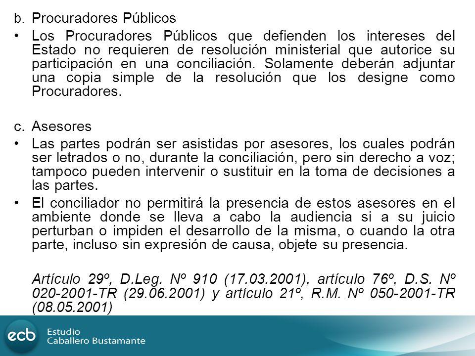 b. Procuradores Públicos Los Procuradores Públicos que defienden los intereses del Estado no requieren de resolución ministerial que autorice su parti