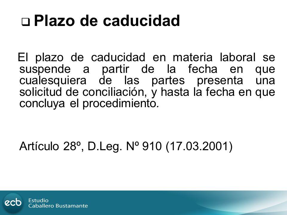 El plazo de caducidad en materia laboral se suspende a partir de la fecha en que cualesquiera de las partes presenta una solicitud de conciliación, y