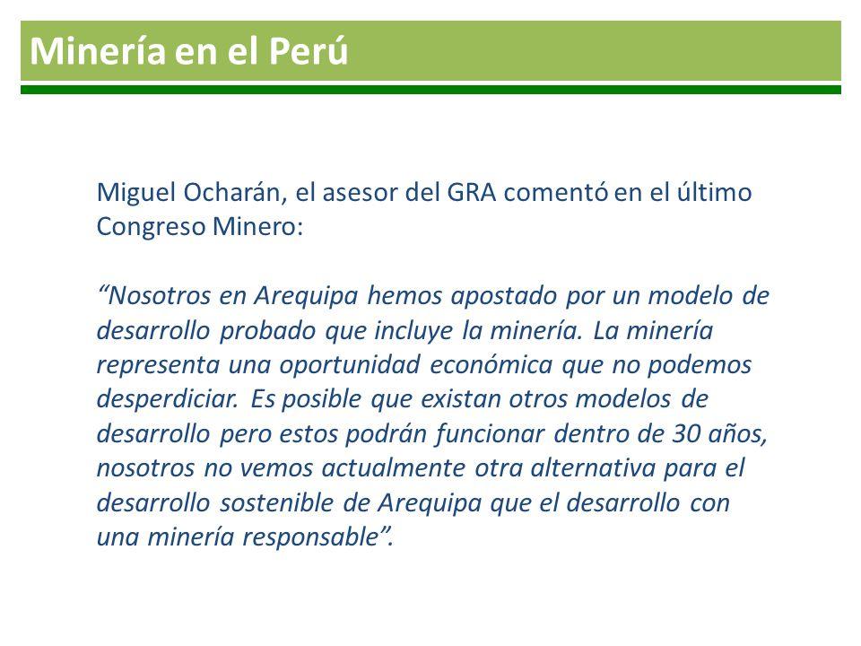 Miguel Ocharán, el asesor del GRA comentó en el último Congreso Minero: Nosotros en Arequipa hemos apostado por un modelo de desarrollo probado que in