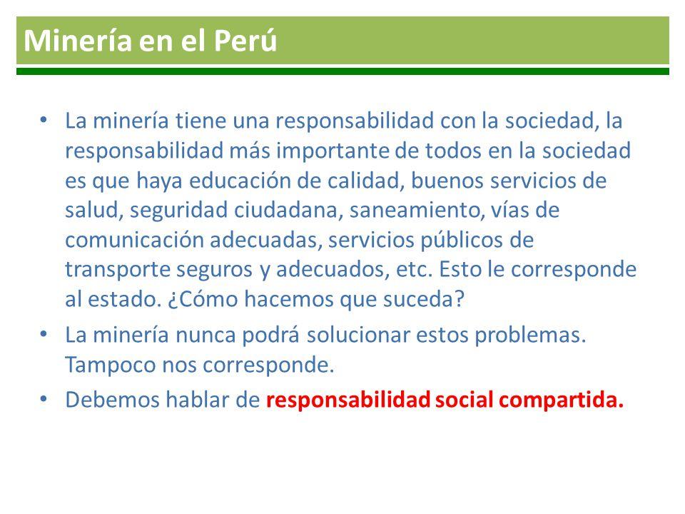 La minería tiene una responsabilidad con la sociedad, la responsabilidad más importante de todos en la sociedad es que haya educación de calidad, buen