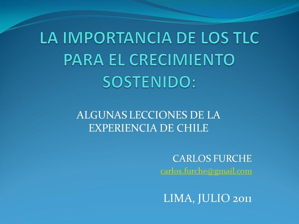 ALGUNAS LECCIONES DE LA EXPERIENCIA DE CHILE CARLOS FURCHE carlos.furche@gmail.com carlos.furche@gmail.com LIMA, JULIO 2011