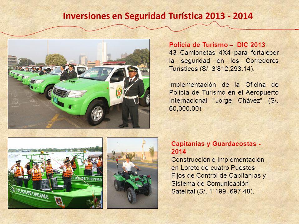 Inversiones en Seguridad Turística 2013 - 2014 Policia de Turismo – DIC 2013 43 Camionetas 4X4 para fortalecer la seguridad en los Corredores Turístic