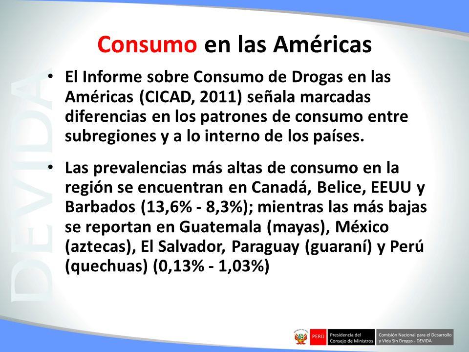 Consumo en las Américas El Informe sobre Consumo de Drogas en las Américas (CICAD, 2011) señala marcadas diferencias en los patrones de consumo entre