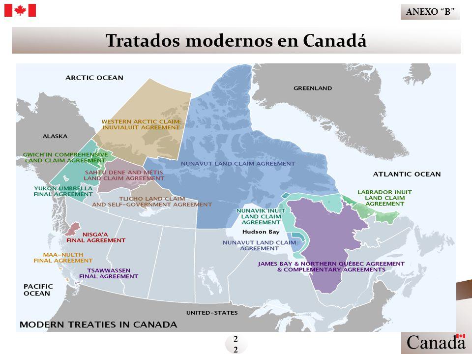 Tratados modernos en Canadá Canada 22222222 ANEXO B Ministerio de Asuntos Indígenas y del Norte de Canadá