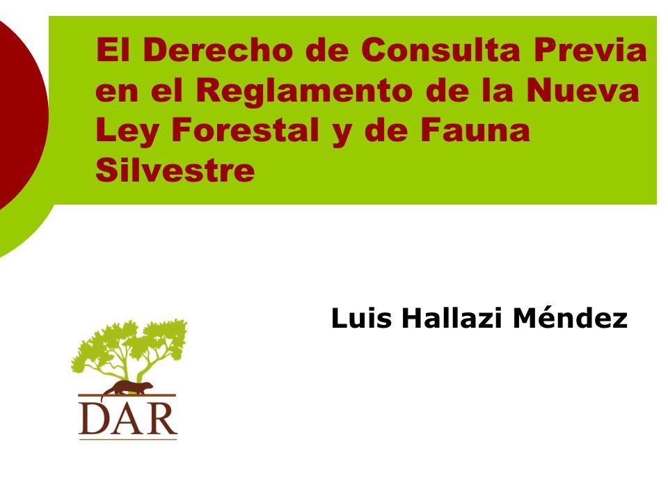 Luis Hallazi Méndez El Derecho de Consulta Previa en el Reglamento de la Nueva Ley Forestal y de Fauna Silvestre
