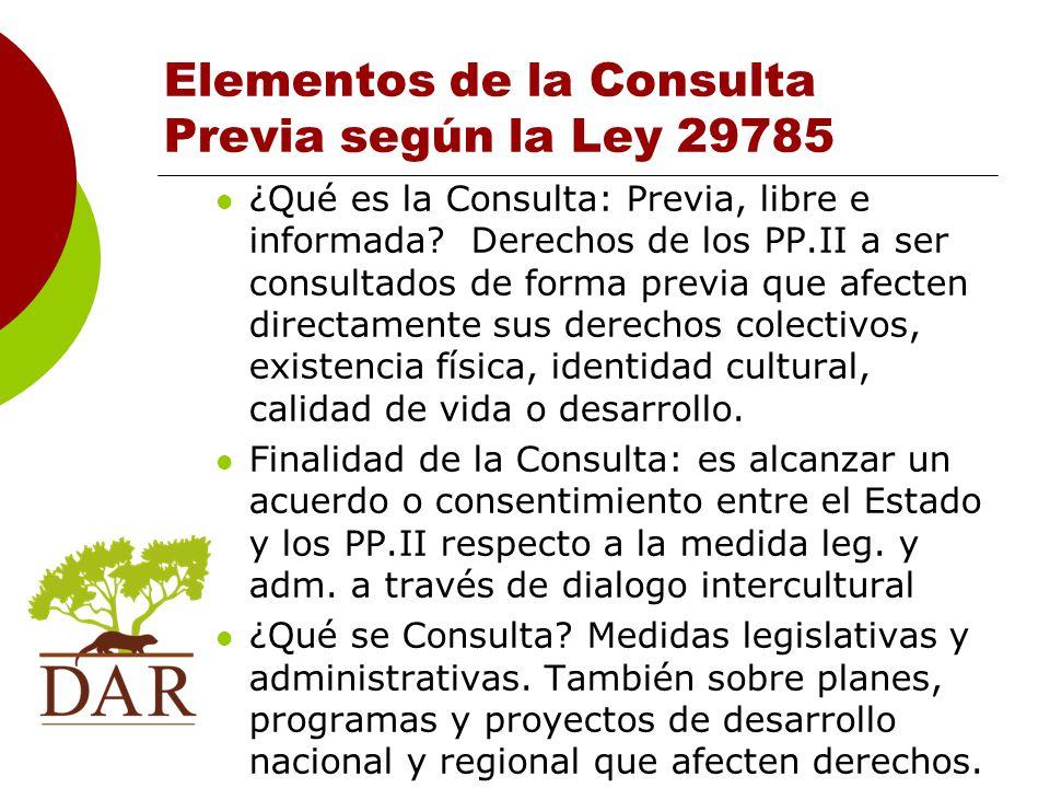 Elementos de la Consulta Previa según la Ley 29785 ¿Qué es la Consulta: Previa, libre e informada.