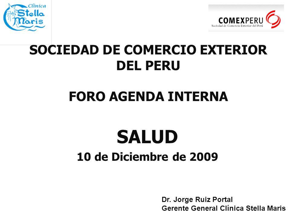SOCIEDAD DE COMERCIO EXTERIOR DEL PERU FORO AGENDA INTERNA SALUD 10 de Diciembre de 2009 Dr.