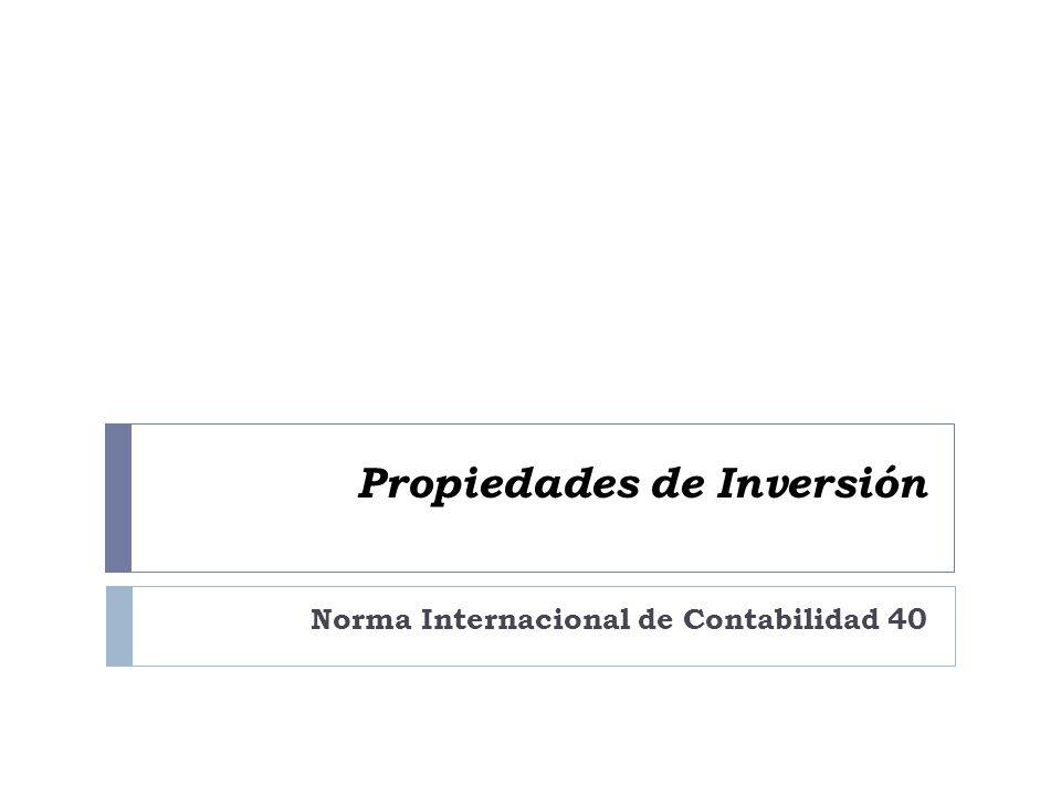 Propiedades de Inversión Norma Internacional de Contabilidad 40