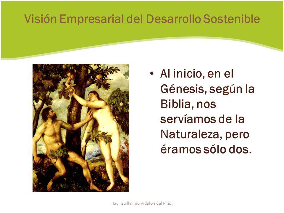 Al inicio, en el Génesis, según la Biblia, nos servíamos de la Naturaleza, pero éramos sólo dos.