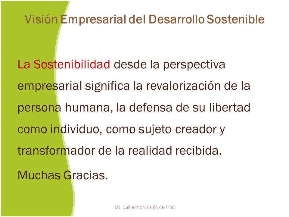 La Sostenibilidad desde la perspectiva empresarial significa la revalorización de la persona humana, la defensa de su libertad como individuo, como sujeto creador y transformador de la realidad recibida.