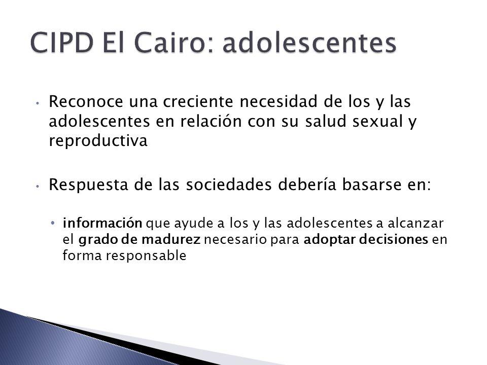 Reconoce una creciente necesidad de los y las adolescentes en relación con su salud sexual y reproductiva Respuesta de las sociedades debería basarse en: información que ayude a los y las adolescentes a alcanzar el grado de madurez necesario para adoptar decisiones en forma responsable