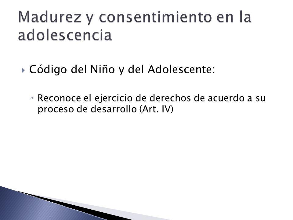Código del Niño y del Adolescente: Reconoce el ejercicio de derechos de acuerdo a su proceso de desarrollo (Art.