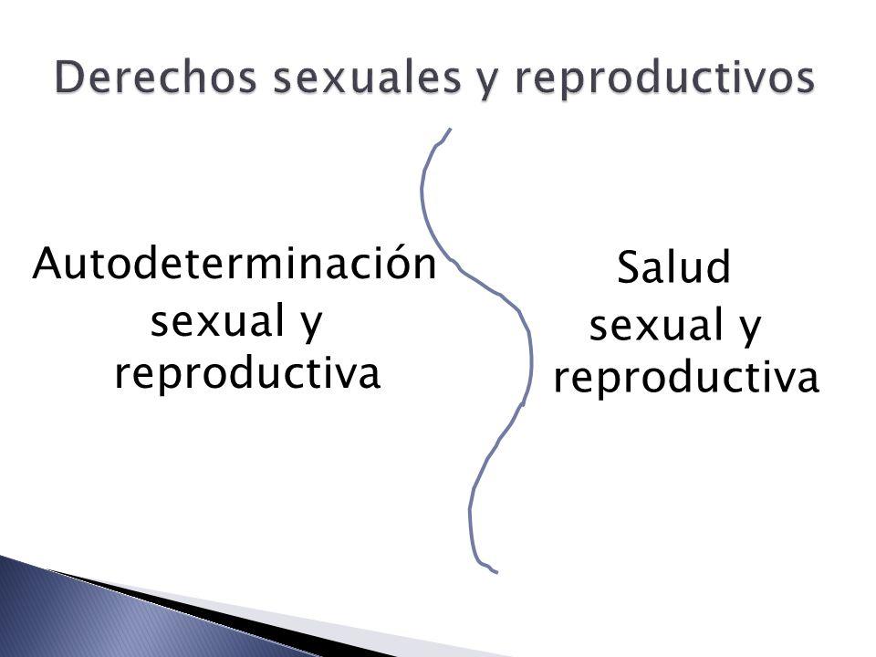Salud sexual y reproductiva Autodeterminación sexual y reproductiva