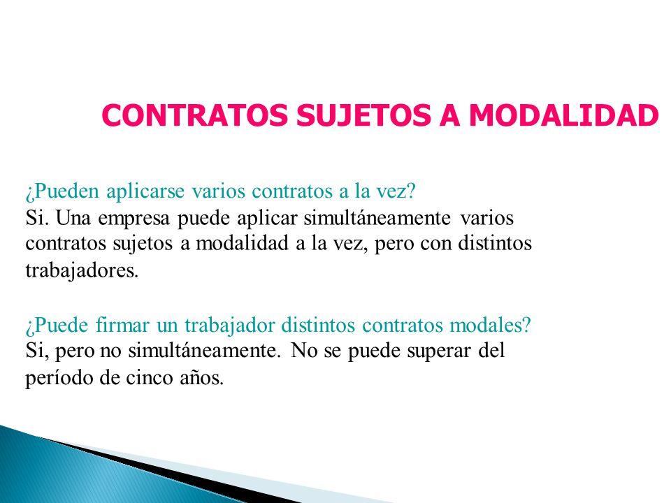 CONTRATOS SUJETOS A MODALIDAD ¿Pueden aplicarse varios contratos a la vez? Si. Una empresa puede aplicar simultáneamente varios contratos sujetos a mo