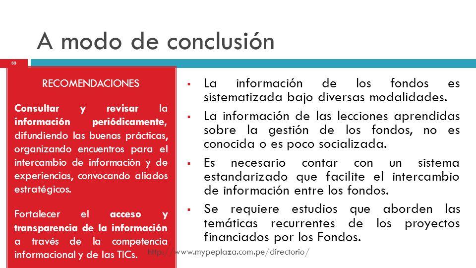 A modo de conclusión RECOMENDACIONES Consultar y revisar la información periódicamente, difundiendo las buenas prácticas, organizando encuentros para