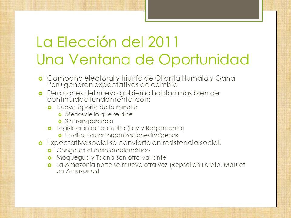 La Elección del 2011 Una Ventana de Oportunidad Campaña electoral y triunfo de Ollanta Humala y Gana Perú generan expectativas de cambio Decisiones de