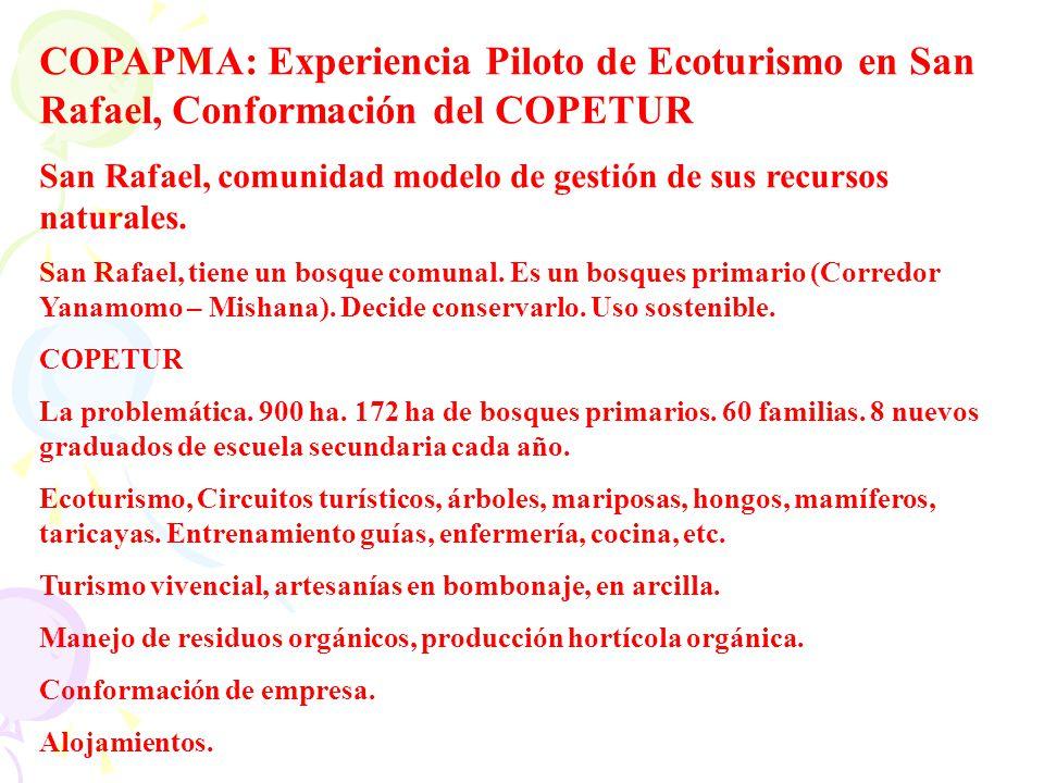COPAPMA: Experiencia Piloto de Ecoturismo en San Rafael, Conformación del COPETUR San Rafael, comunidad modelo de gestión de sus recursos naturales. S