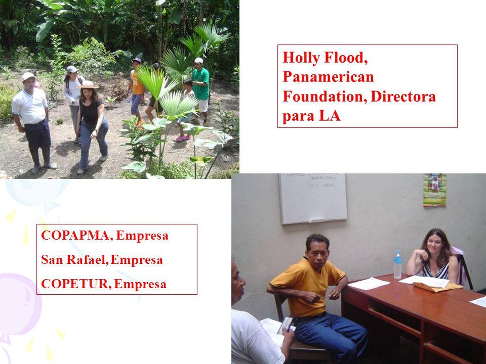 Holly Flood, Panamerican Foundation, Directora para LA COPAPMA, Empresa San Rafael, Empresa COPETUR, Empresa