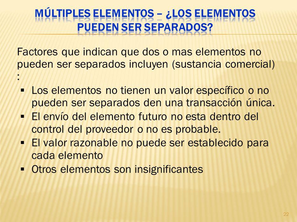 Factores que indican que dos o mas elementos no pueden ser separados incluyen (sustancia comercial) : Los elementos no tienen un valor específico o no