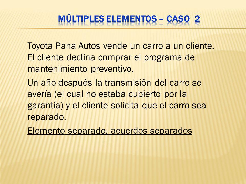 Toyota Pana Autos vende un carro a un cliente. El cliente declina comprar el programa de mantenimiento preventivo. Un año después la transmisión del c