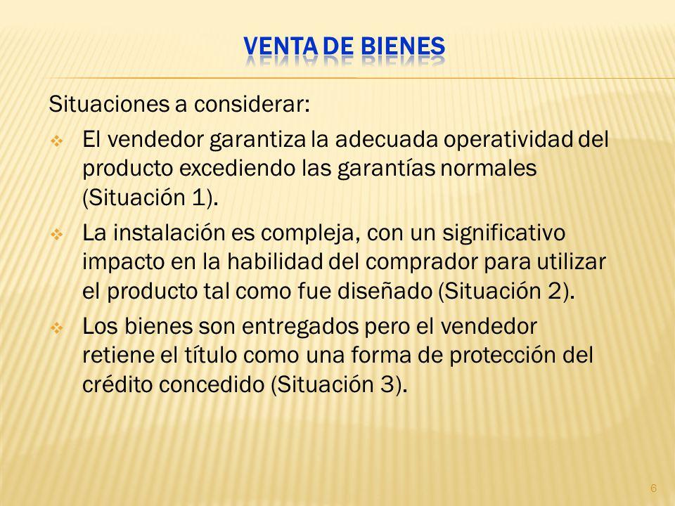 Situaciones a considerar: El vendedor garantiza la adecuada operatividad del producto excediendo las garantías normales (Situación 1). La instalación