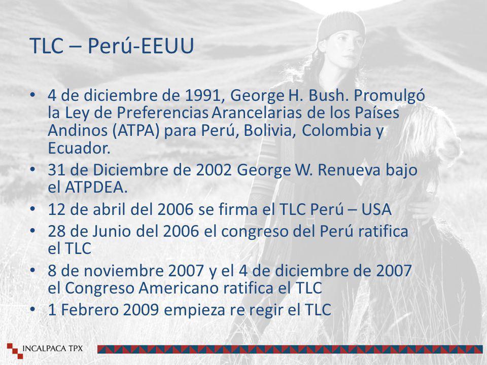 TLC – Perú-EEUU 4 de diciembre de 1991, George H. Bush. Promulgó la Ley de Preferencias Arancelarias de los Países Andinos (ATPA) para Perú, Bolivia,