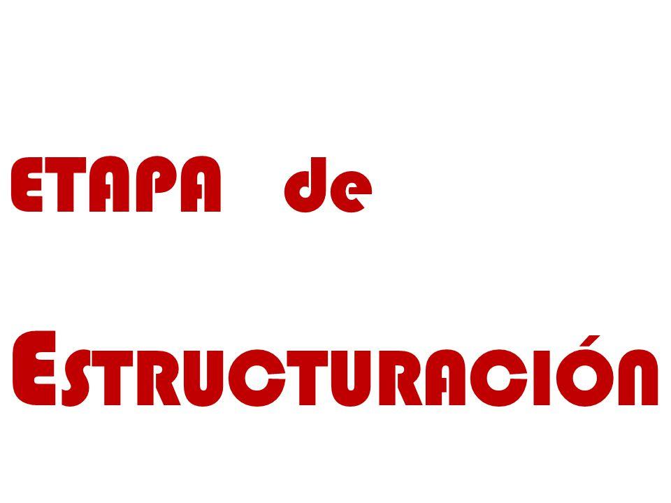 ETAPA de E STRUCTURACIÓN