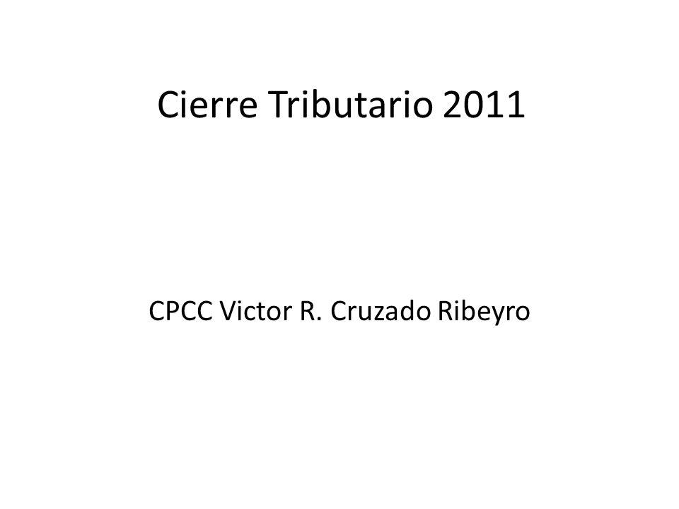 Cierre Tributario 2011 CPCC Victor R. Cruzado Ribeyro