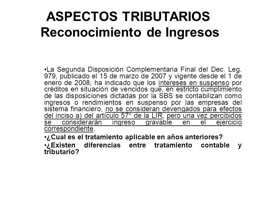 ASPECTOS TRIBUTARIOS Reconocimiento de Ingresos La Segunda Disposición Complementaria Final del Dec. Leg. 979, publicado el 15 de marzo de 2007 y vige